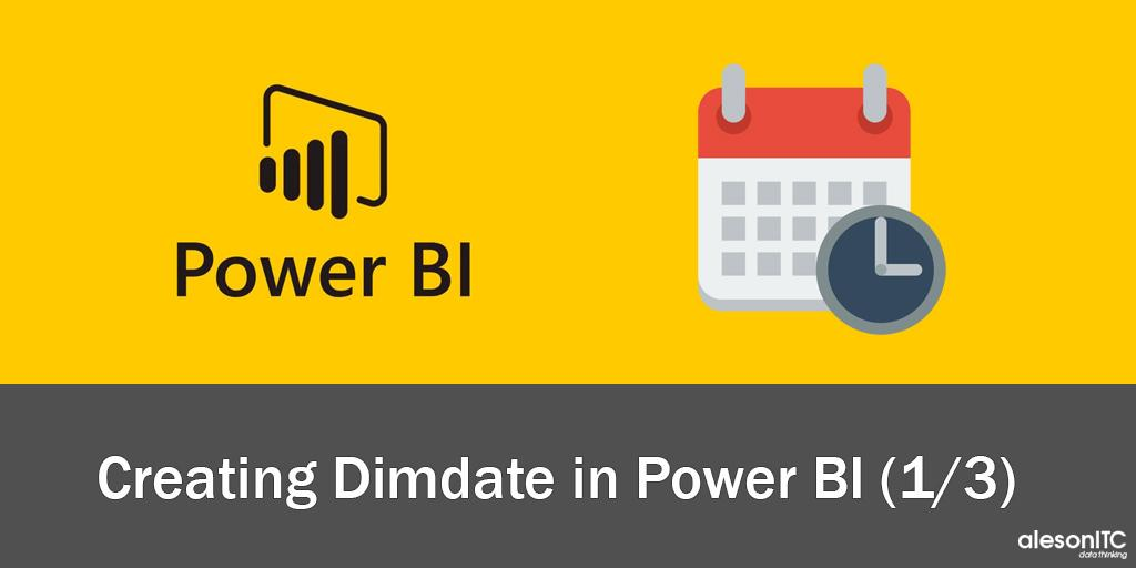 Creating DimDate in Power BI - DimDate Series (1/3) - Aleson ITC