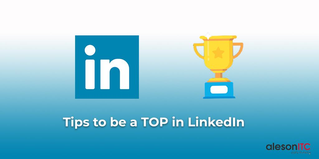 🏆 4 Tips to be a TOP in LinkedIn