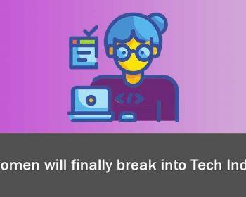 How women will finally break into tech industry