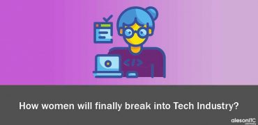 How women will finally break into tech industry