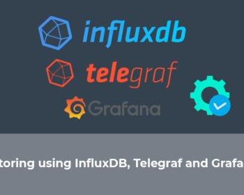 Free Monitoring using Inluxdb, Telegraf and Grafana