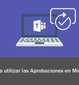 Aprobaciones en Microsoft Teams