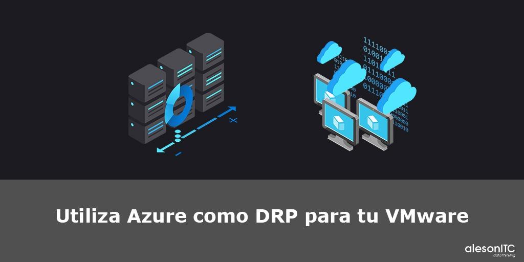 Azure como DRP para tu VMware